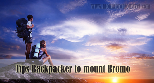 Tips Backpacker to mount Bromo