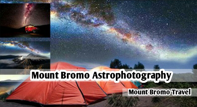 Mount Bromo Astrophotography Tour Package